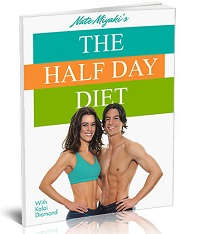Nate Miyaki The Half Day Diet